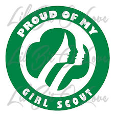 PROUD OF MY GIRL SCOUT VINYL DECAL STICKER FOR AUTO GSA CAR ROUND BROWNIES