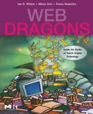 Web Dragons: Inside the Myths of Search Engine , Witten.=