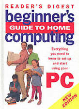 Beginner's Guide to Home Computing: Everything You Need to Know to Set Up and St