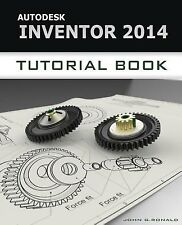 Autodesk Inventor 2014 Tutorial Book by Ronald, John -Paperback