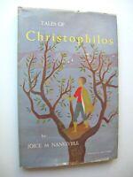 TALES OF CHRISTOPHILOS Joice M Nankivell HC/DJ 1954 1st Ed. ILLUS Panos Ghikas 4