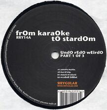 "From Karaoke To Stardom – Undo Redo Weirdo (Pt. 1 Of 3) NEW Rrygular VINYL 12"""