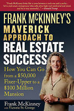 USED (VG) Frank McKinney's Maverick Approach to Real Estate Success: How You can