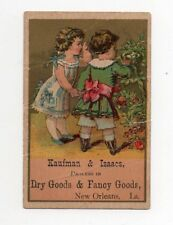 VICTORIAN TRADE CARD KAUFMAN & ISAACS DRY FANCY GOODS NEW ORLEANS LA. W CHILDREN