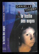 "Danielle Thiéry : Le festin des anges "" Thriller "" Editions France Loisirs"