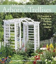 Making Arbors & Trellises: 25 Practical & Decorative Projects for Your-ExLibrary