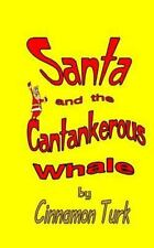 Santa and the Cantankerous Whale by Cinnamon Turk (2013, Paperback)