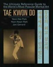 Tae Kwon Do: The Ultimate Reference Guide to the World's Most Popular -ExLibrary