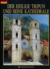 Belan, Heiliger Tripun (St. Tryphon) und seine Kathedrale Kotor Montenegro, 2011