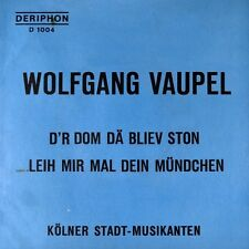 "7"" WOLFGANG VAUPEL & KÖLNER STADT-MUSIKANTEN D'r Dom dä bliev ston DERIPHON 1969"