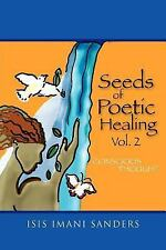 Seeds of Poetic Healing : Conscious Thought by Isis Imani Sanders (2011,...
