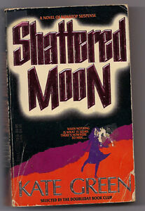 SHATTERED MOON by KATE GREEN  1st POCKET BOOKS PB 1988