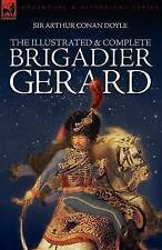 The Illustrated & Complete Brigadier Gerard: All 18 Stories with the Original St