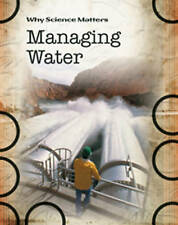 Managing Water (Why Science Matters), Spilsbury, Richard, Used; Good Book