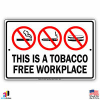 "This is a Tobacco Free Workplace Aluminum Metal 8"" x 12"" Sign"