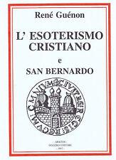 L'ESOTERISMO CRISTIANO - SAN BERNARDO - RENE' GUENON