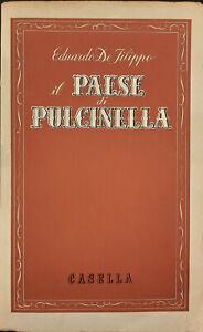 IL PAESE DI PULCINELLA, Eduardo De Filippo. Casella, 1951. Prima edizione.