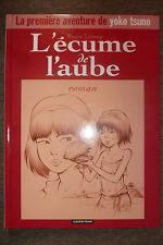 BD roman illustré yoko tsuno l'écume de l'aube EO cartonné 1999 TBE leloup