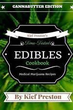 Kief Preston's Time-Tested Edibles Cookbook:: Medical Marijuana Recipes CANNABUT