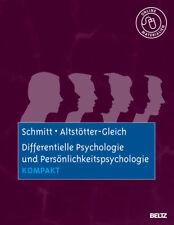Differentielle Psychologie und Persönlichkeitspsychologie kompakt Schmitt, Man..