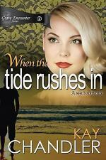 A Grave Encounter: When the Tide Rushes In : A 1930's Romance by Kay Chandler...