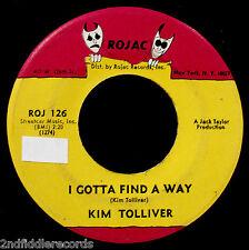 KIM TOLLIVER-I Gotta Find A Way-Rare Northern Soul 45-ROJAC #ROJ 126