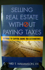 Selling Real Estate Without Paying Taxes by Richard T. Williamson (267)