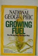 National Geographic Magazine. October, 2007. Growing Fuel. The Wrong Way, Right