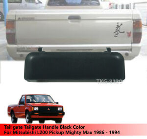 Rear Tailgate Tail gate Handle Black Fit Mitsubishi L200 Mighty Max 1986 - 1994