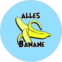 Alles Banane [25mm Button]
