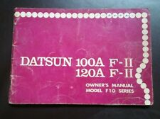 Datsun 100A F11 120A F11 owners manual F10 series august 1976