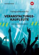 Fachqualifikation für Veranstaltungskaufleute. Schülerband Gödde Taschenbuch