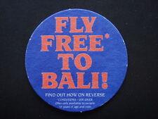 FLY FREE TO BALI REBEL YELL BACARDI VAT 69 JOHNNIE WALKER BUNDABERG RUN COASTER