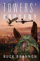 TOWERS PROGENY By Buck Brannon Autographed Copy. FREE SHIPPING.