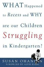 What Happened to Recess and Why Are Our Children Struggling in Kindergarten? Oh
