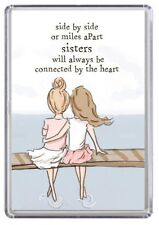 Side by side or miles a part Sisters Fridge Magnet