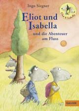 Eliot und Isabella und die Abenteuer am Fluss ►►►UNGELESEN ° von Ingo Siegner °