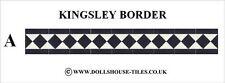 DOLLS HOUSE MINIATURES,DOLLS HOUSE TILES &.FLOORING. KINGSLEY ( A ) BORDER PACK
