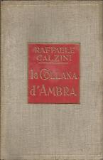 RAFFAELE CALZINI: LA COLLANA D'AMBRA _ TREVES 1928 _PRIMA EDIZIONE / 3° MIGLIAIO