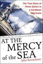 At the Mercy of the Sea: The True Story of Three Sailors in a Caribbean Hurrican
