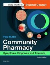 Community Pharmacy : Symptoms, Diagnosis, and Treatment by Paul Rutter (2017,...