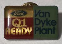 Vintage Ford Q1 Ready Van Dyke Plant Detroit Michigan Employee Lapel Pin Pinback