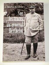 Général Henri BERTHELOT 1861-1931 Feurs Roumanie 1916-1918 Bataille de Maraseti