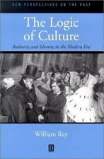 The Logic of Culture: Authority and Identity in the Modern Era (New Perspectives