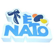 POLISTIROLO ARTISTICO NASCITA SCRITTA E' NATO MASCHIO FIOCCO BIANCO E AZZURRO