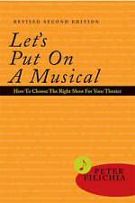 Let's Put on a Musical: How to Choose the Right Show for your Theater, Revised