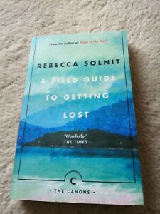 A Field Guide To Getting Lost, Rebecca Solnit,  Paperback