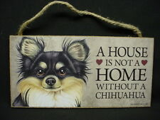 CHIHUAHUA A House Is Not A Home DOG wood SIGN wall PLAQUE black long hair puppy