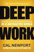 Deep Work: Rules for Focused Success in a Distracted World (Hardback or Cased Bo