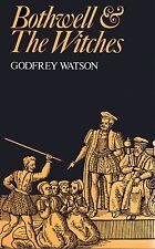 Bothwell and the Witches, Watson, 0709151209 (True British & Scottish History)